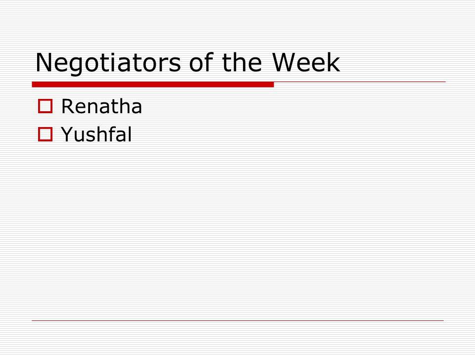 Negotiators of the Week  Renatha  Yushfal
