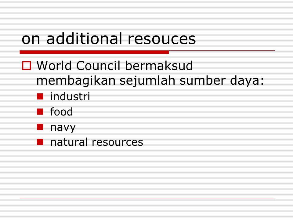 on additional resouces  World Council bermaksud membagikan sejumlah sumber daya: industri food navy natural resources