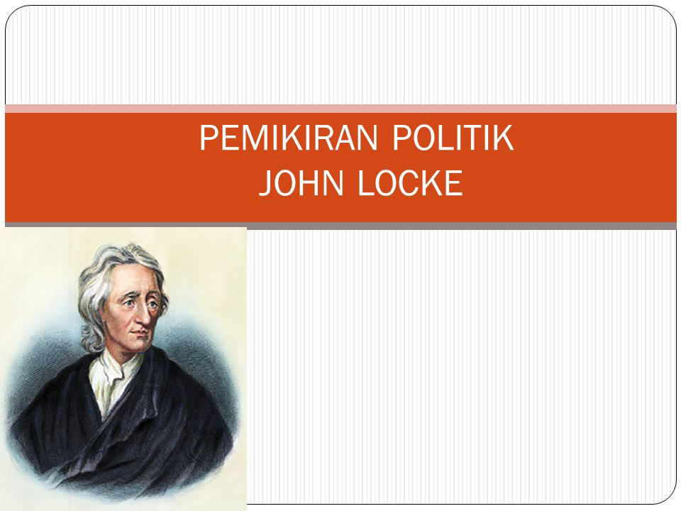 PEMIKIRAN POLITIK JOHN LOCKE