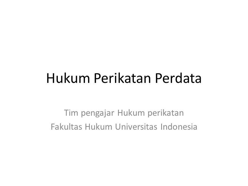 Hukum Perikatan Perdata Tim pengajar Hukum perikatan Fakultas Hukum Universitas Indonesia