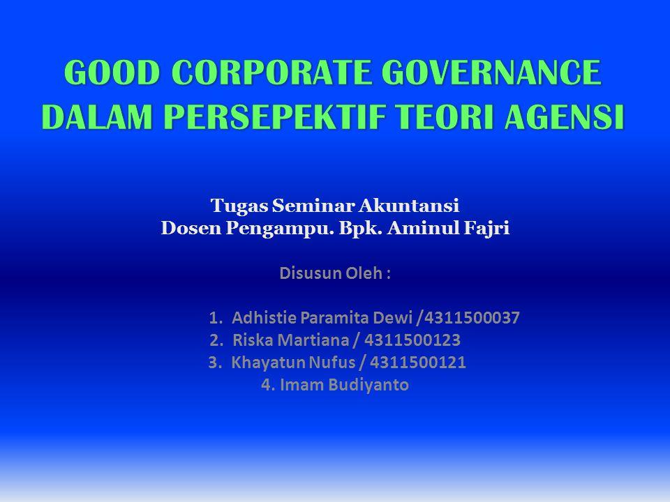 Tugas Seminar Akuntansi Dosen Pengampu. Bpk. Aminul Fajri Disusun Oleh : 1. Adhistie Paramita Dewi /4311500037 2. Riska Martiana / 4311500123 3. Khaya