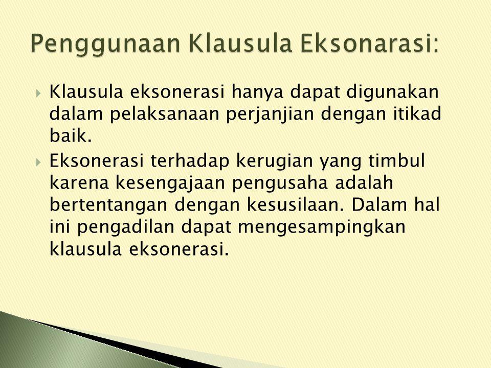  Klausula eksonerasi hanya dapat digunakan dalam pelaksanaan perjanjian dengan itikad baik.