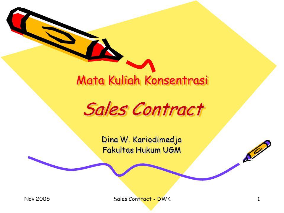 Nov 2005Sales Contract - DWK1 Mata Kuliah Konsentrasi Sales Contract Dina W.