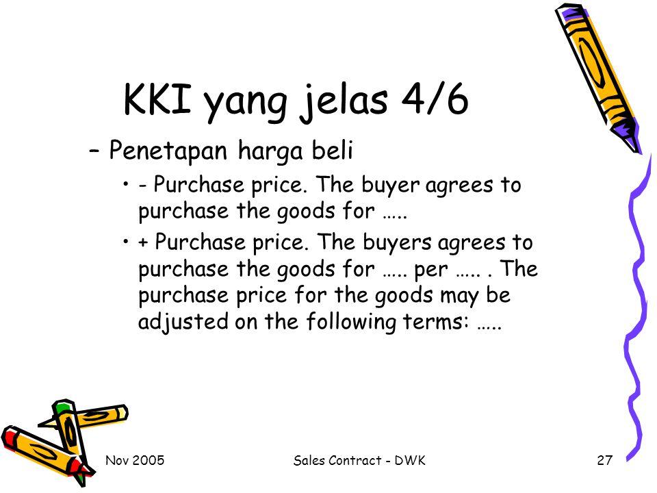 Nov 2005Sales Contract - DWK27 KKI yang jelas 4/6 –Penetapan harga beli - Purchase price.