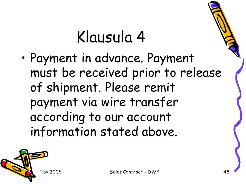 Nov 2005Sales Contract - DWK48 Klausula 4 Payment in advance.