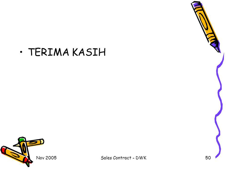 Nov 2005Sales Contract - DWK50 TERIMA KASIH