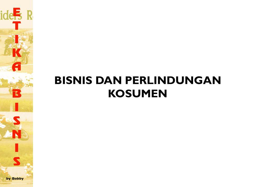 BISNIS DAN PERLINDUNGAN KONSUMEN Masyarakat modern adalah masyarakat bisnis Pelaku bisnis beranggapan hanya bertanggung jawab memenuhi kebutuhan dan bersikap netral Yayasan Lembaga Konsumen Indonesia (YLKI) memiliki peran melindungi konsumen dari tindakan produsen Hubungan Produsen Dan Konsumen Antara Produsen Dan Konsumen memiliki Hak Kontraktual yaitu Hak yang timbul dan dimiliki seseorang ketika memasuki suatu persetujuan atau kontrak dengan pihak lain