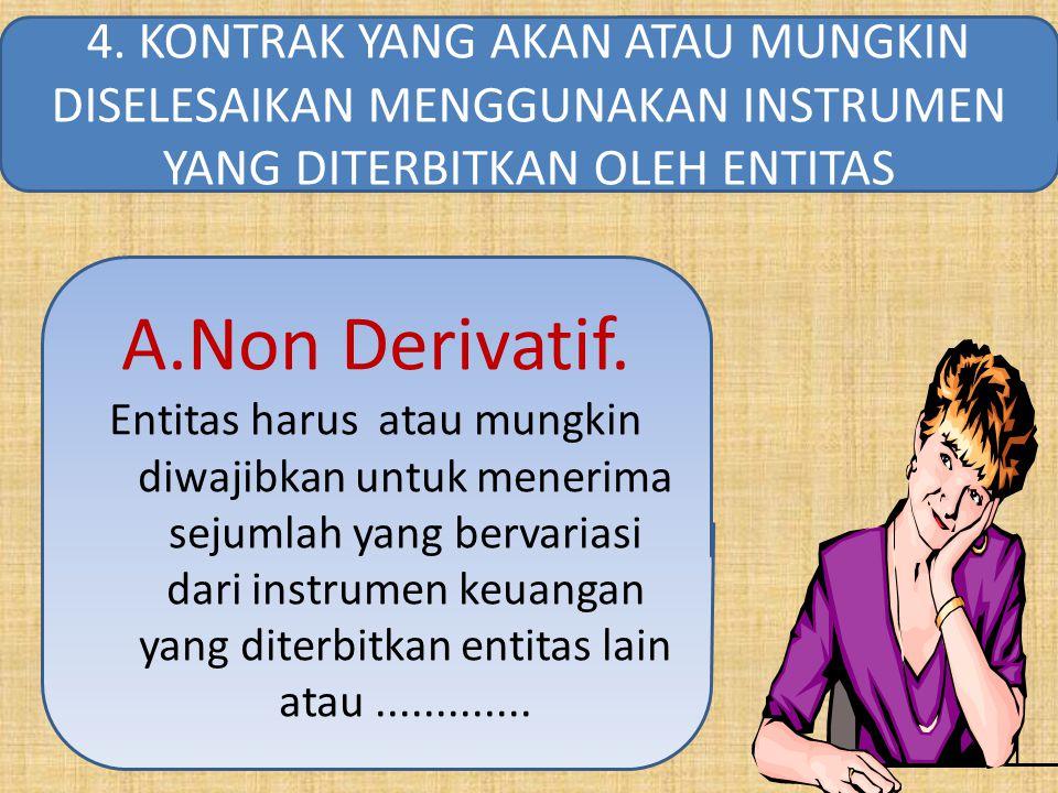 A.Non Derivatif.