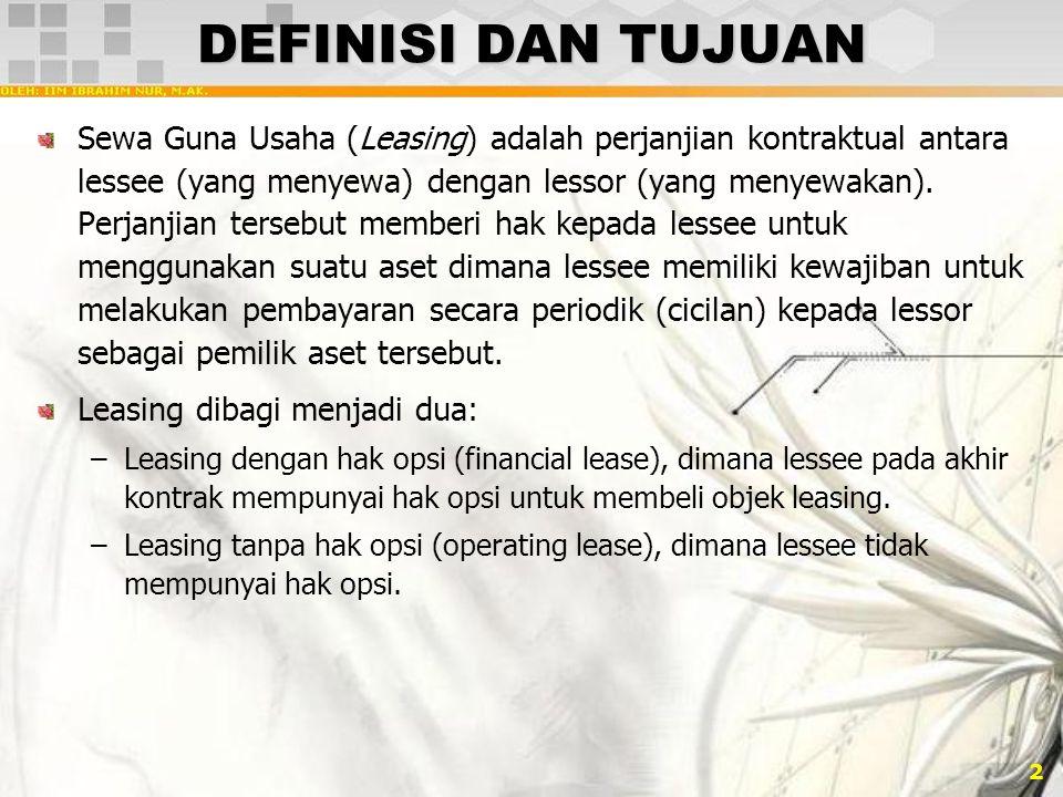 2 DEFINISI DAN TUJUAN Sewa Guna Usaha (Leasing) adalah perjanjian kontraktual antara lessee (yang menyewa) dengan lessor (yang menyewakan). Perjanjian
