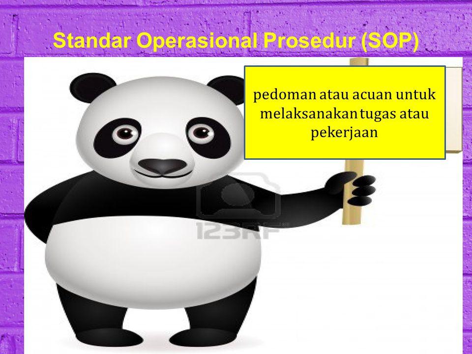 Standar Operasional Prosedur (SOP) pedoman atau acuan untuk melaksanakan tugas atau pekerjaan