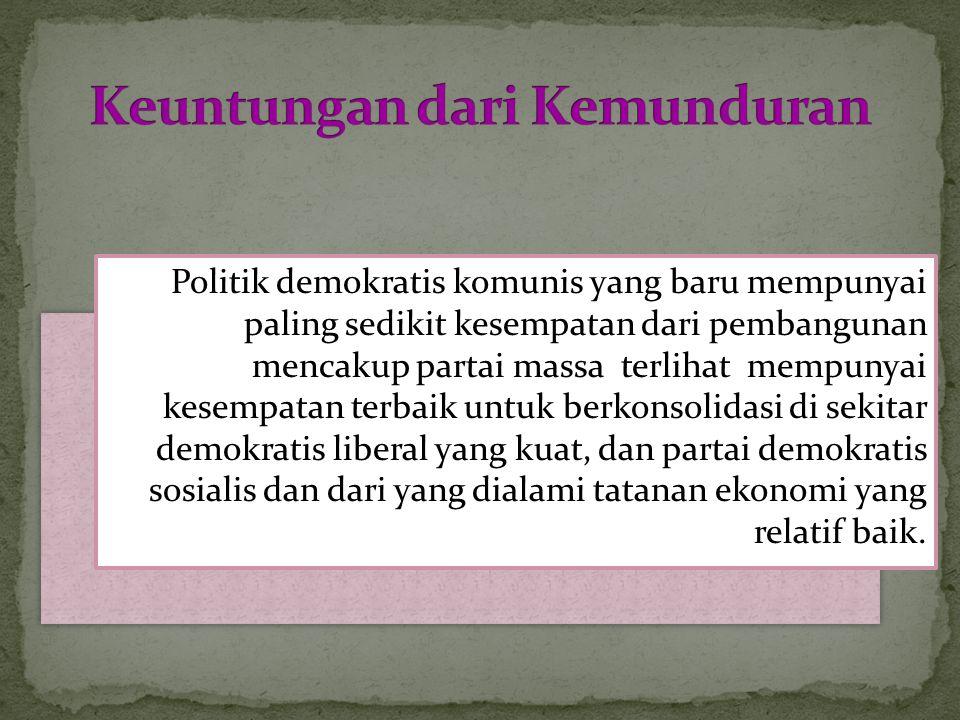 Politik demokratis komunis yang baru mempunyai paling sedikit kesempatan dari pembangunan mencakup partai massa terlihat mempunyai kesempatan terbaik
