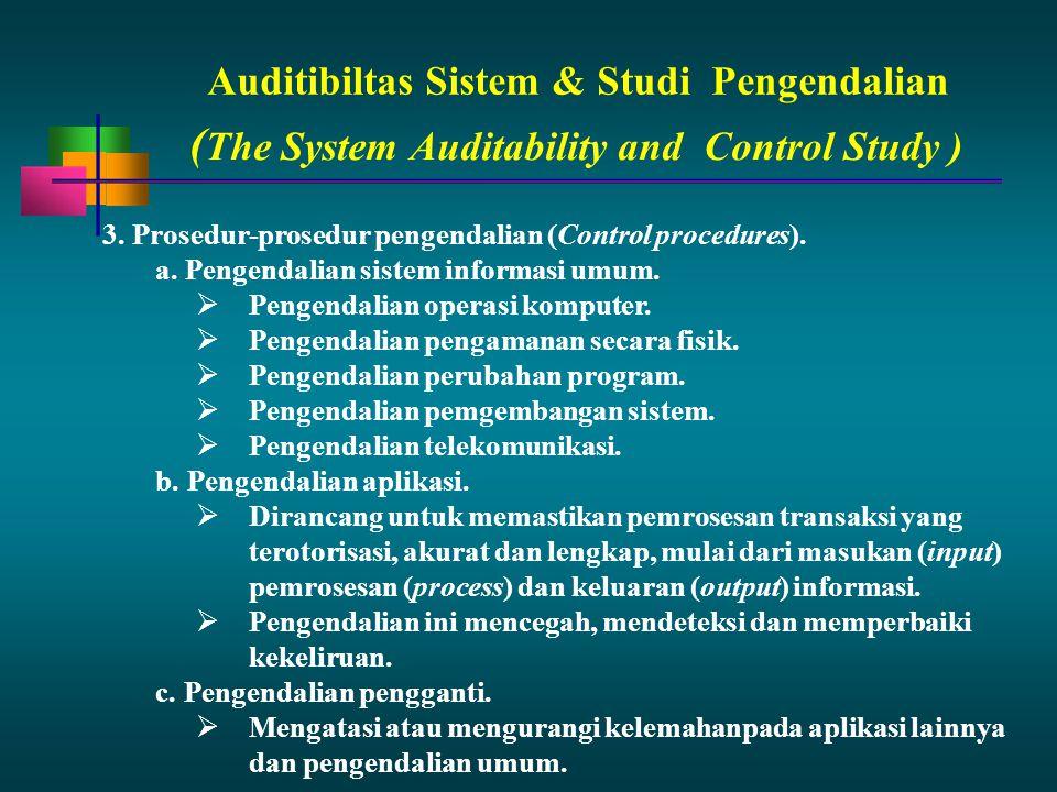 Auditibiltas Sistem & StudiPengendalian 3.Prosedur-prosedur pengendalian (Control procedures). a.Pengendalian sistem informasi umum.  Pengendalian op