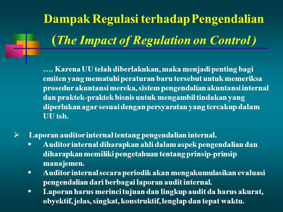 Dampak Regulasi terhadap Pengendalian …. Karena UU telah diberlakukan, maka menjadi penting bagi emiten yang mematuhi peraturan baru tersebut untuk me