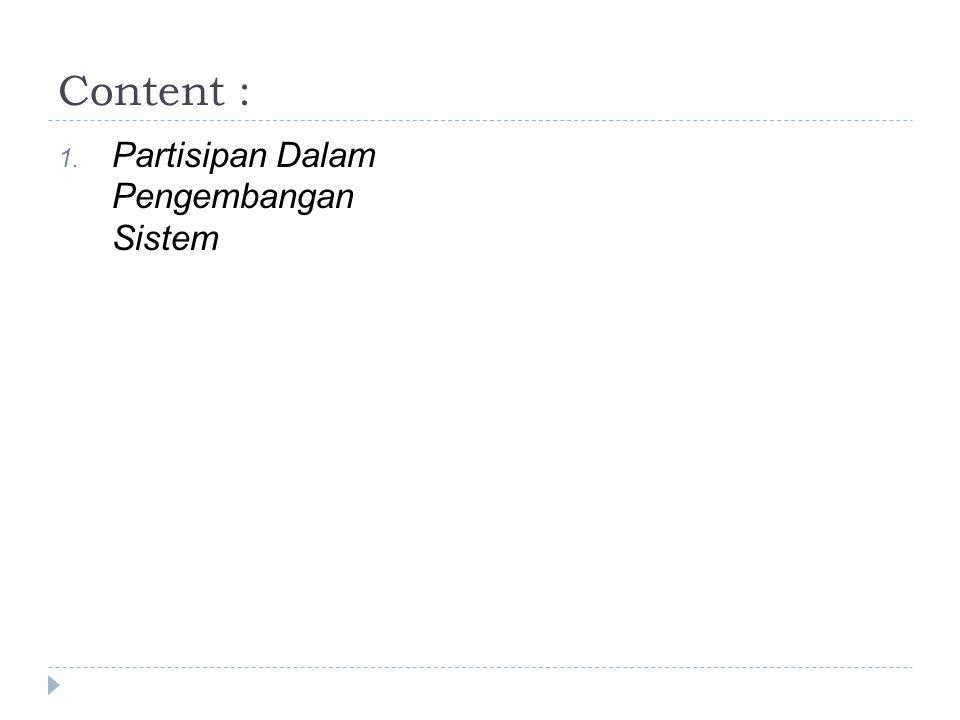 Content : 1. Partisipan Dalam Pengembangan Sistem