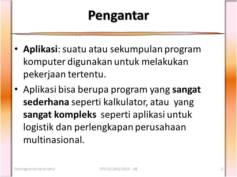 Pengantar Aplikasi: suatu atau sekumpulan program komputer digunakan untuk melakukan pekerjaan tertentu. Aplikasi bisa berupa program yang sangat sede