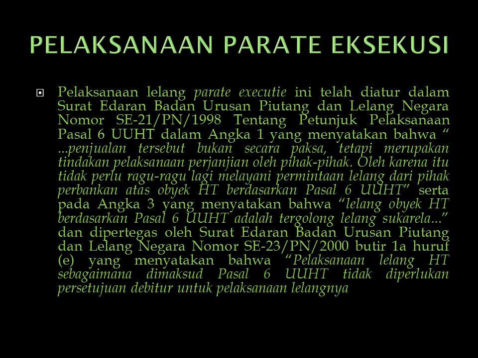  Pelaksanaan lelang parate executie ini telah diatur dalam Surat Edaran Badan Urusan Piutang dan Lelang Negara Nomor SE-21/PN/1998 Tentang Petunjuk P