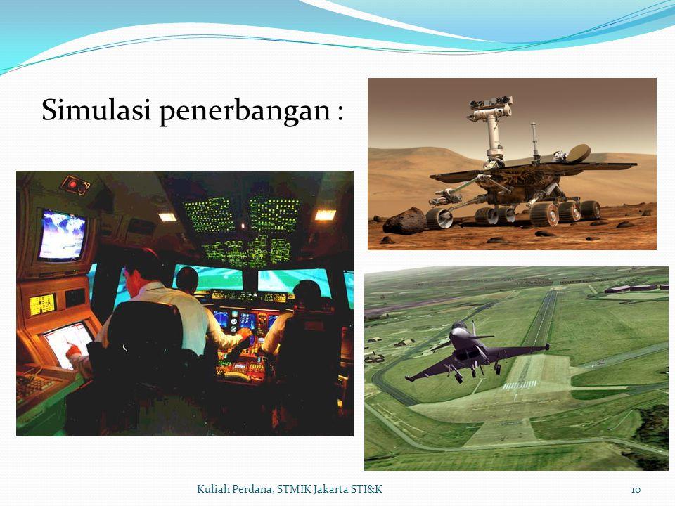 10Kuliah Perdana, STMIK Jakarta STI&K Simulasi penerbangan :