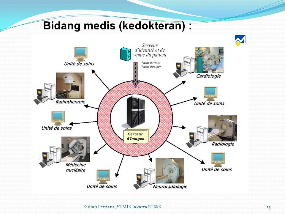 15Kuliah Perdana, STMIK Jakarta STI&K Bidang medis (kedokteran) :