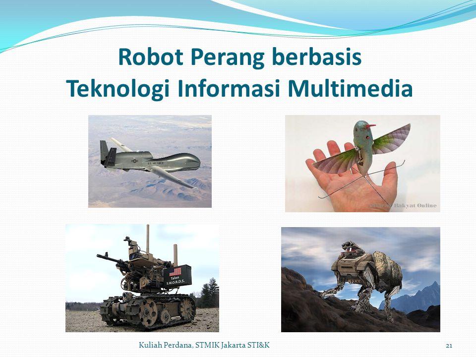 Robot Perang berbasis Teknologi Informasi Multimedia 21Kuliah Perdana, STMIK Jakarta STI&K