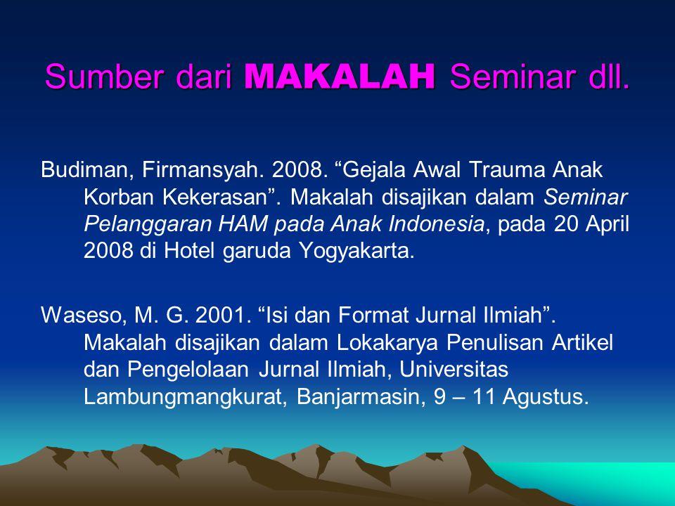 """Sumber dari ARTIKEL Artikel Jurnal Efendi, Anwar. 2005. """"Alienasi Tokoh Utama dalam Novel Pol Karya Putu Wijaya. Litera. Vol. 4, Nomor 1, Januari. Art"""