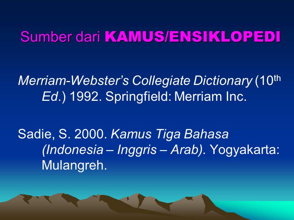 Sumber dari DOKUMEN RESMI Pusat Pembinan dan Pengembangan Bahasa. 1987. Pedoman Umum Pembentukan istilah. Jakarta: Depdikbud. Undang-undang RI No. 2 T