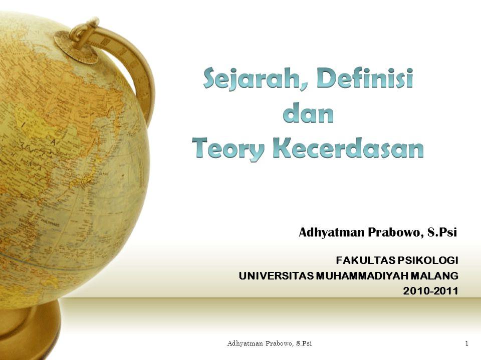 FAKULTAS PSIKOLOGI UNIVERSITAS MUHAMMADIYAH MALANG 2010-2011 Adhyatman Prabowo, S.Psi 1