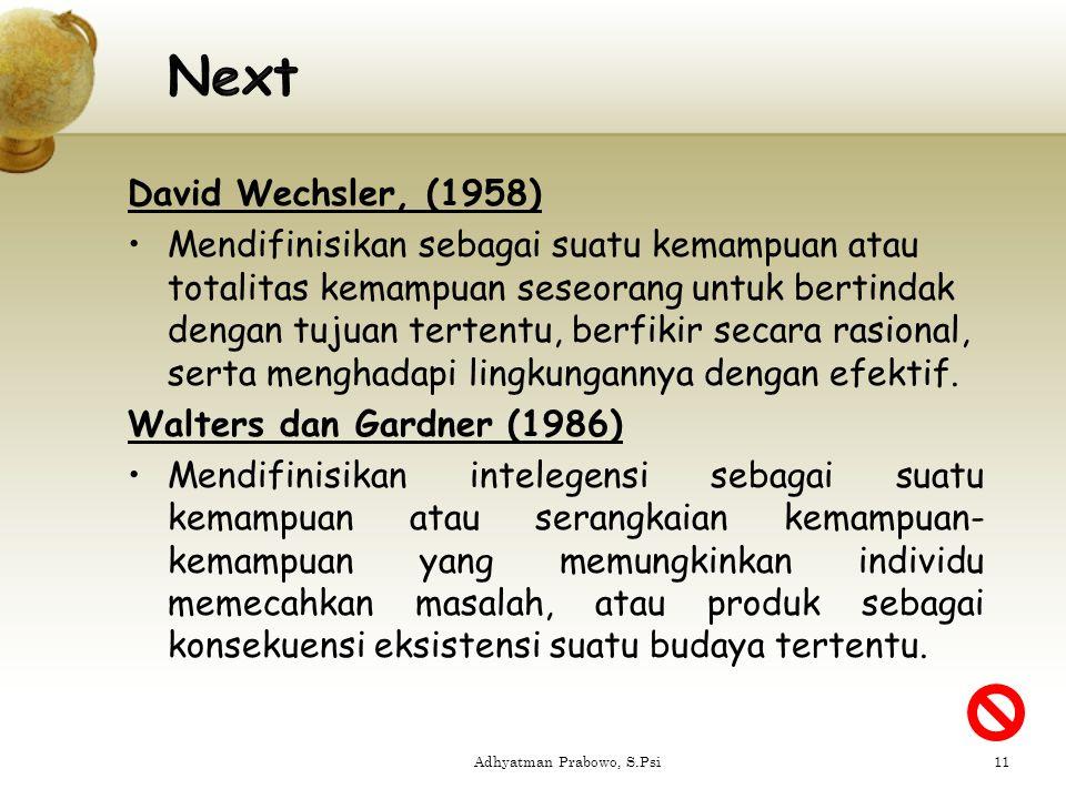 David Wechsler, (1958) Mendifinisikan sebagai suatu kemampuan atau totalitas kemampuan seseorang untuk bertindak dengan tujuan tertentu, berfikir seca