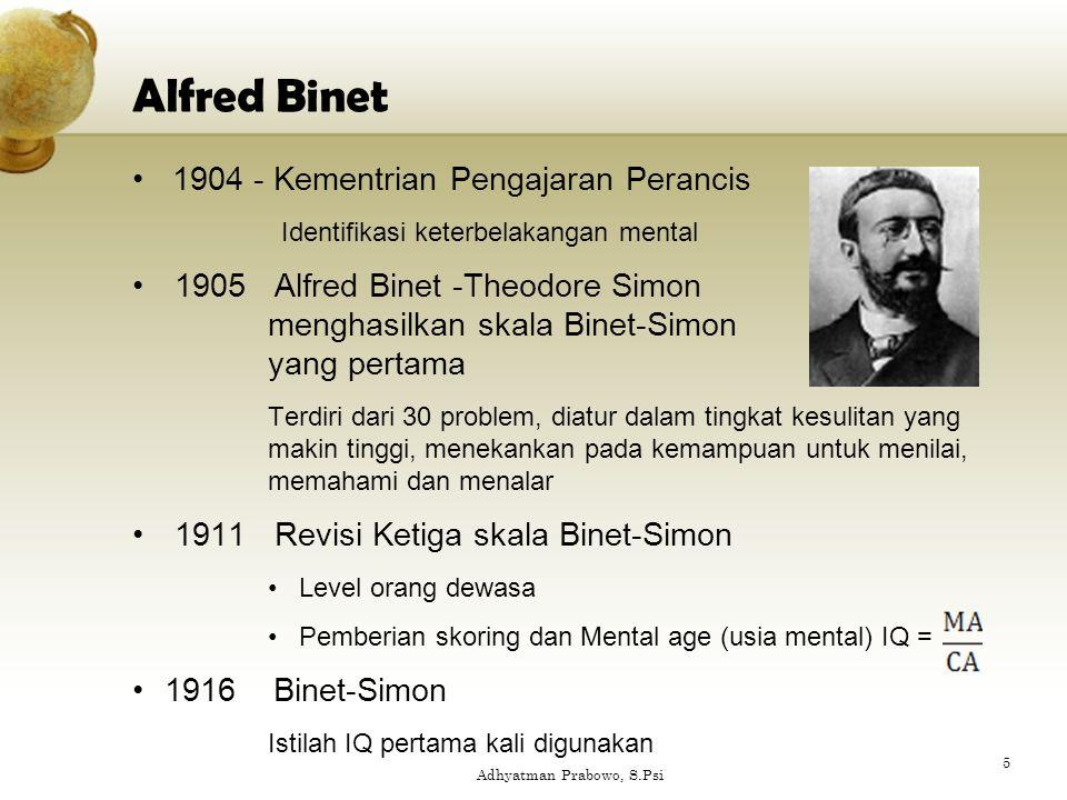 Alfred Binet 1904 - Kementrian Pengajaran Perancis Identifikasi keterbelakangan mental 1905 Alfred Binet -Theodore Simon menghasilkan skala Binet-Simo