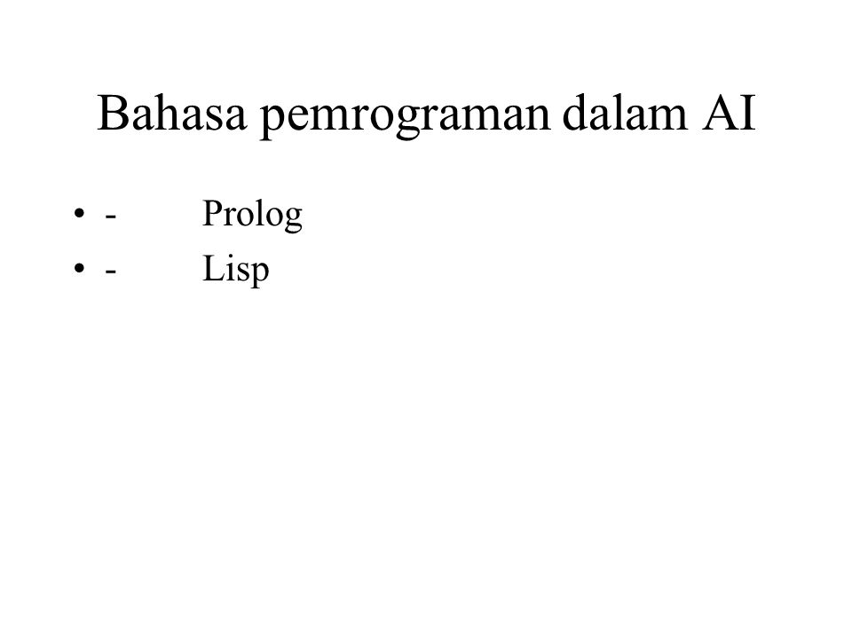 Bahasa pemrograman dalam AI - Prolog - Lisp