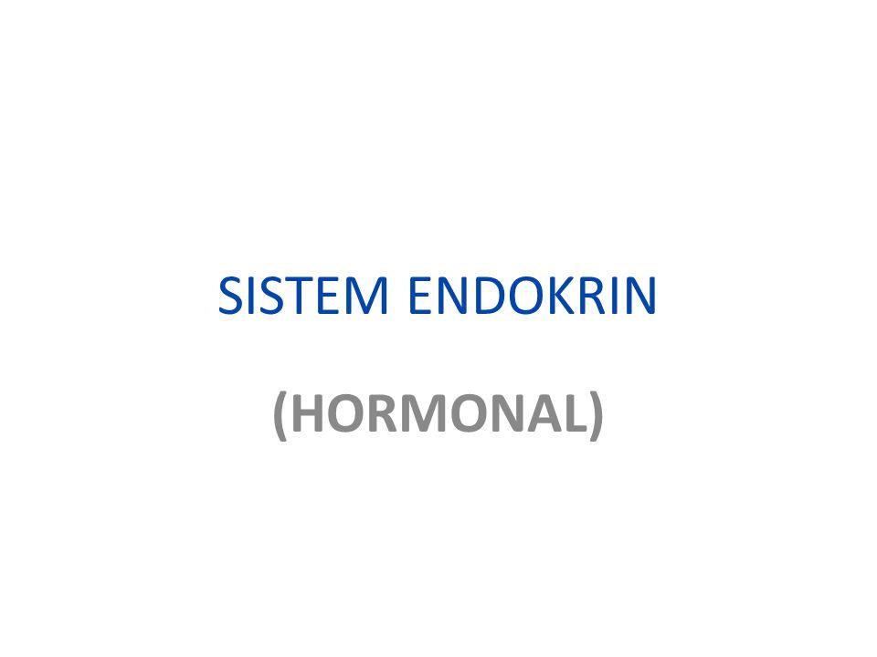 HORMON ADALAH : BAHAN SUBSTANSI BIOLOGI YANG DIHASILKAN OLEH KEL.