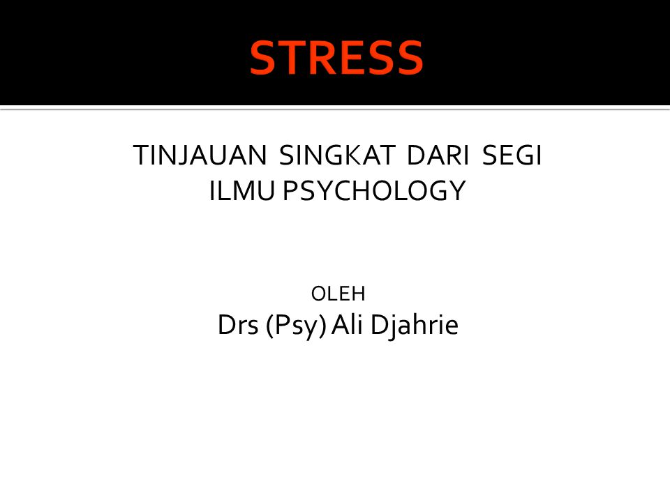TINJAUAN SINGKAT DARI SEGI ILMU PSYCHOLOGY OLEH Drs (Psy) Ali Djahrie