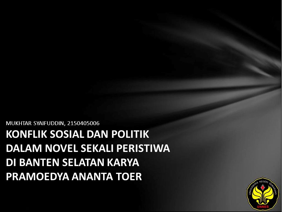 MUKHTAR SYAIFUDDIN, 2150405006 KONFLIK SOSIAL DAN POLITIK DALAM NOVEL SEKALI PERISTIWA DI BANTEN SELATAN KARYA PRAMOEDYA ANANTA TOER
