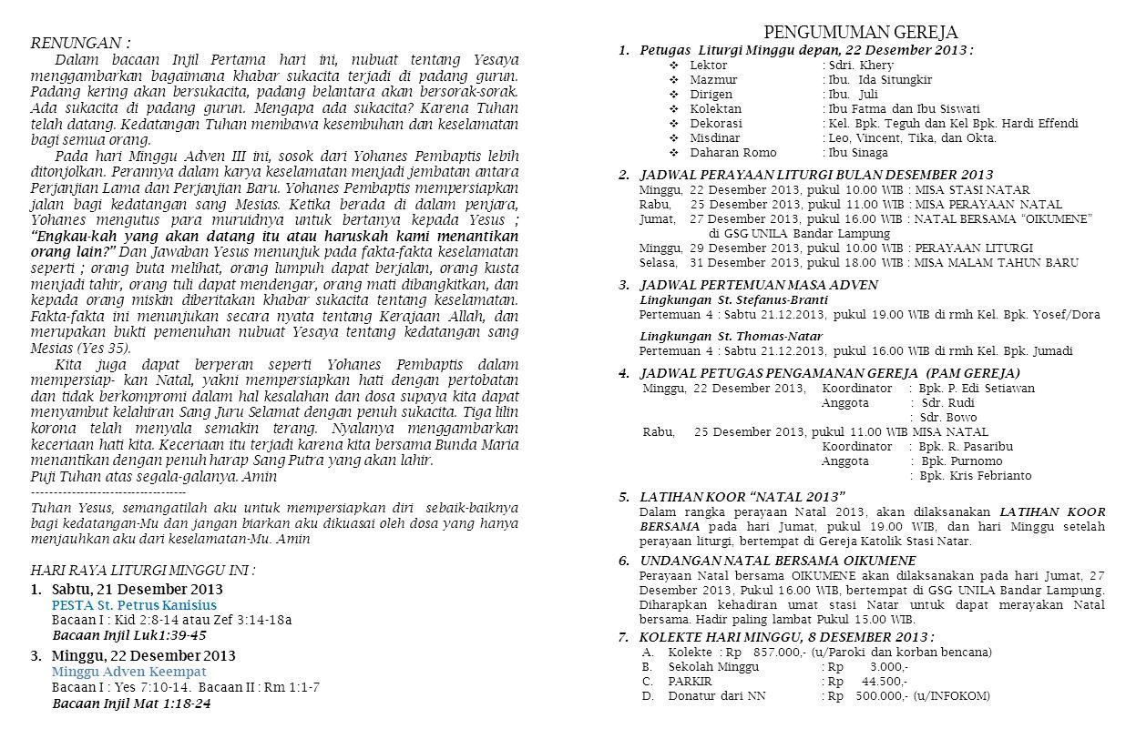 7.KOLEKTE HARI MINGGU, 8 DESEMBER 2013 : A.Kolekte: Rp 857.000,- (u/Paroki dan korban bencana) B.Sekolah Minggu: Rp 3.000,- C.PARKIR: Rp 44.500,- D.Do