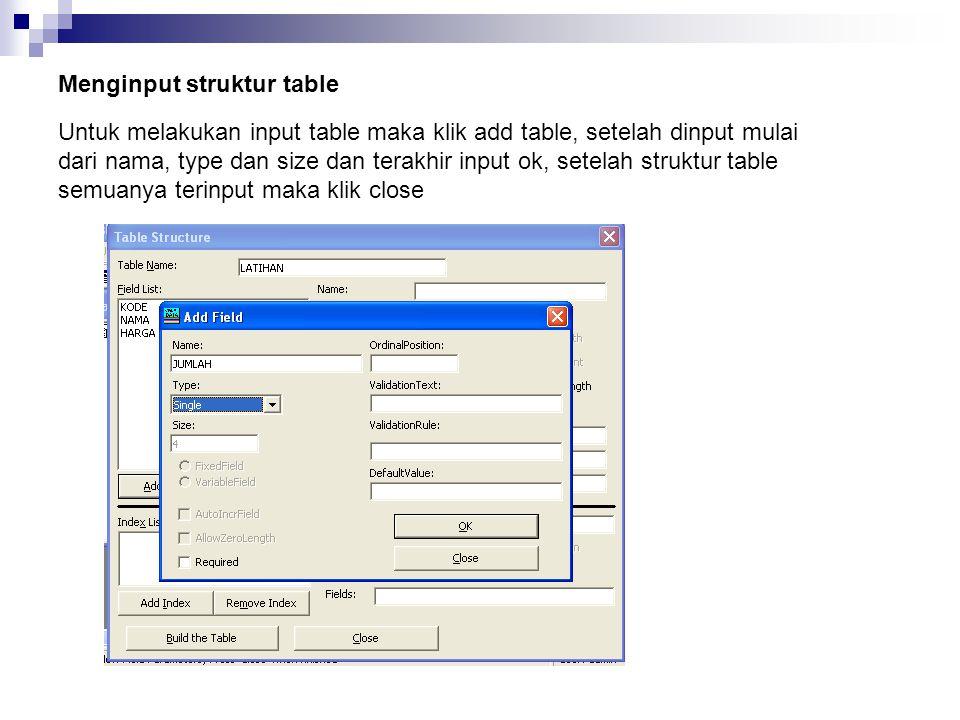 Menginput data table Setelah struktur tablenya terinput maka silahkan klik build the table untuk menginput datanya
