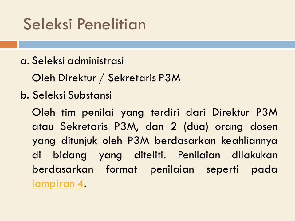 a.Seleksi administrasi Oleh Direktur / Sekretaris P3M b.