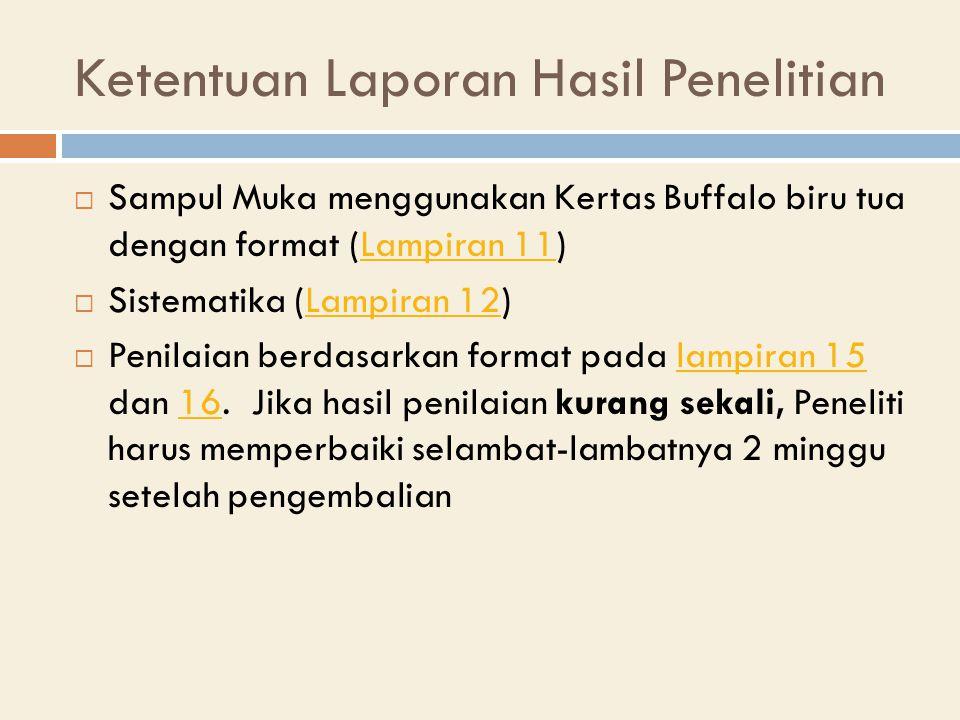 Ketentuan Laporan Hasil Penelitian  Sampul Muka menggunakan Kertas Buffalo biru tua dengan format (Lampiran 11)Lampiran 11  Sistematika (Lampiran 12)Lampiran 12  Penilaian berdasarkan format pada lampiran 15 dan 16.
