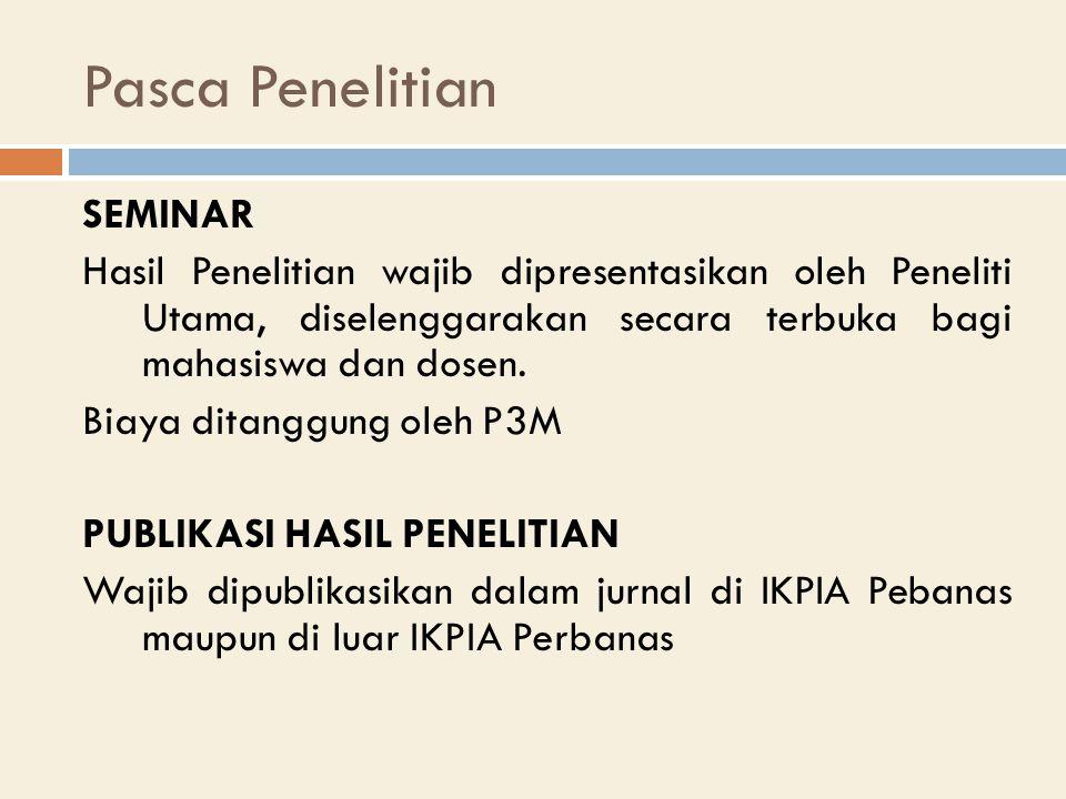 SEMINAR Hasil Penelitian wajib dipresentasikan oleh Peneliti Utama, diselenggarakan secara terbuka bagi mahasiswa dan dosen.