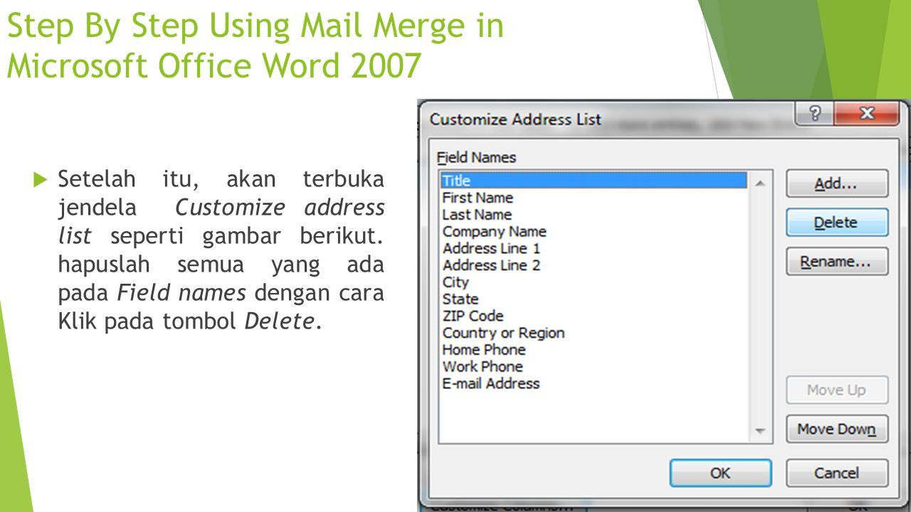 Step By Step Using Mail Merge in Microsoft Office Word 2007  Setelah itu, akan terbuka jendela Customize address list seperti gambar berikut. hapusla
