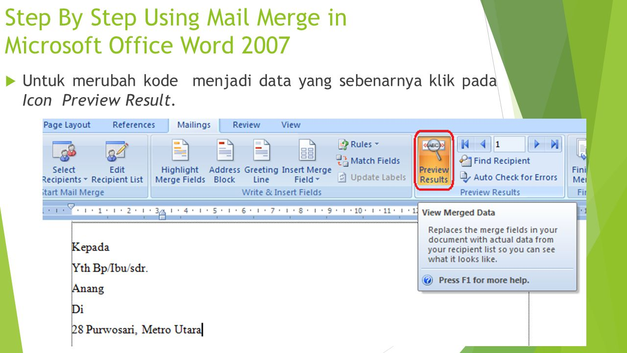 Step By Step Using Mail Merge in Microsoft Office Word 2007  Untuk merubah kode menjadi data yang sebenarnya klik pada Icon Preview Result.
