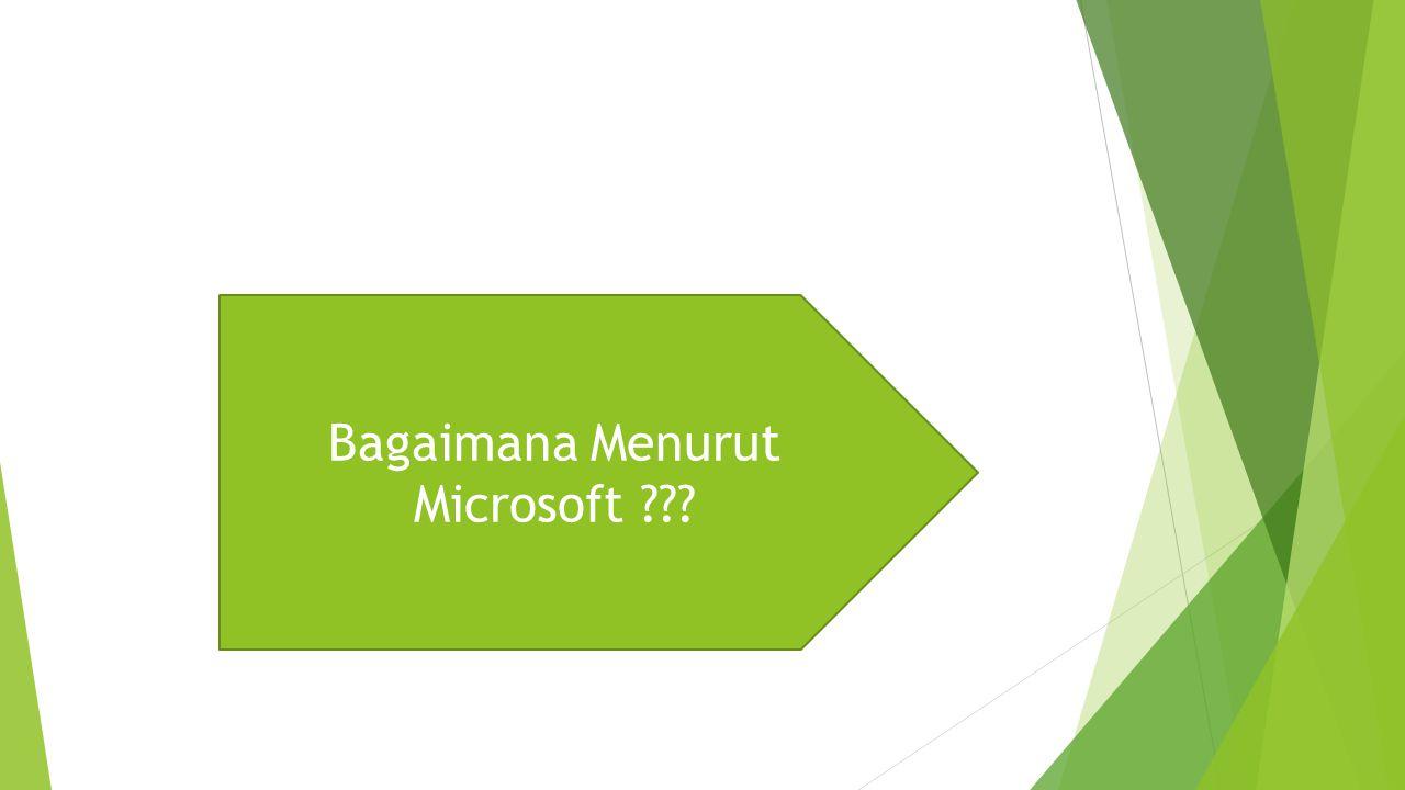 Bagaimana Menurut Microsoft ???