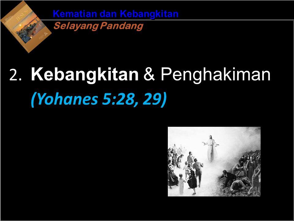 b b Understand the purposes of marriageA Kematian dan Kebangkitan Selayang Pandang Kematian dan Kebangkitan Selayang Pandang 2. Kebangkitan & Penghaki