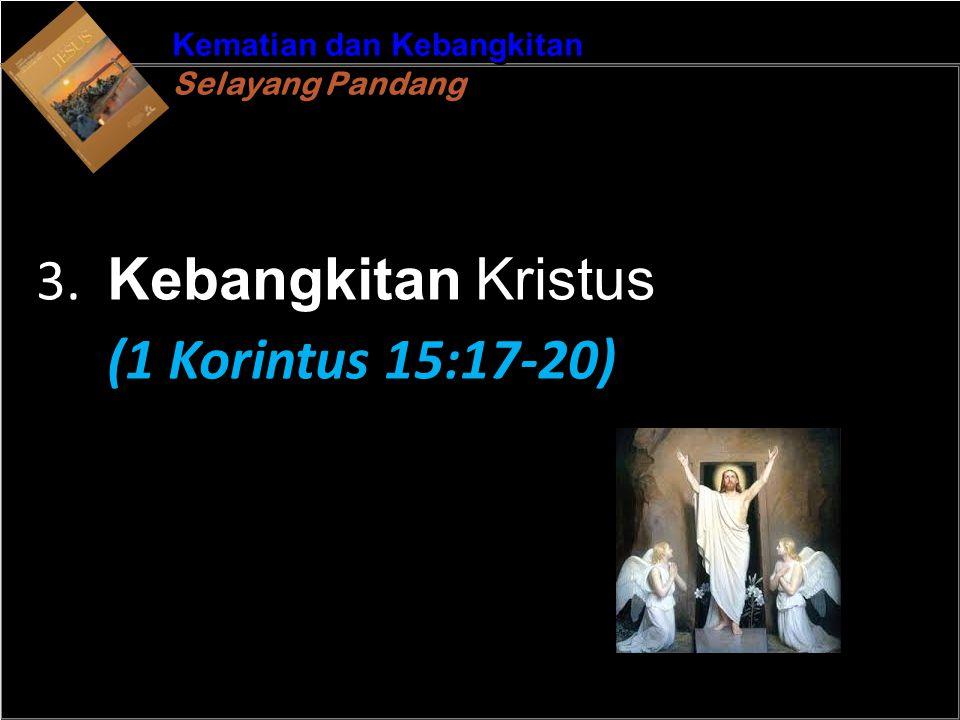 b b Understand the purposes of marriageA Kematian dan Kebangkitan Selayang Pandang Kematian dan Kebangkitan Selayang Pandang 3. Kebangkitan Kristus (1