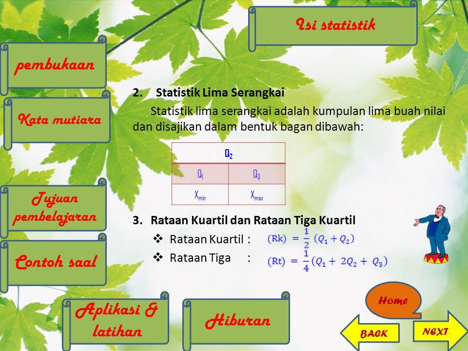 2.Statistik Lima Serangkai Statistik lima serangkai adalah kumpulan lima buah nilai dan disajikan dalam bentuk bagan dibawah: 3.Rataan Kuartil dan Rat