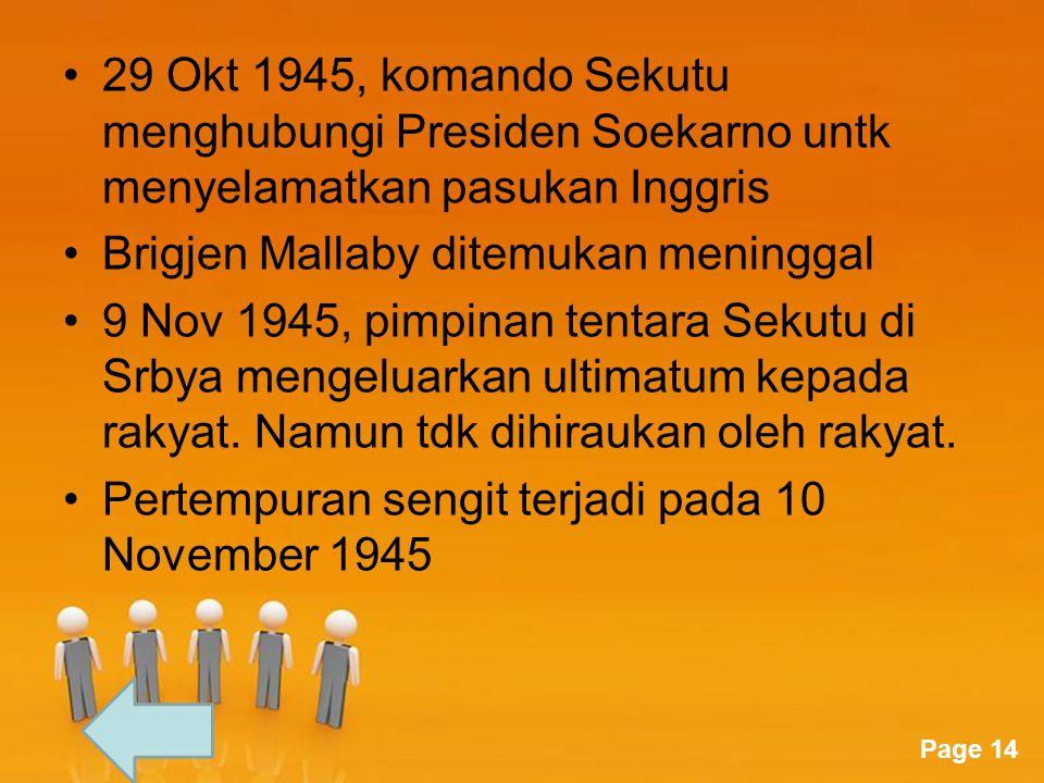 Page 14 29 Okt 1945, komando Sekutu menghubungi Presiden Soekarno untk menyelamatkan pasukan Inggris Brigjen Mallaby ditemukan meninggal 9 Nov 1945, p