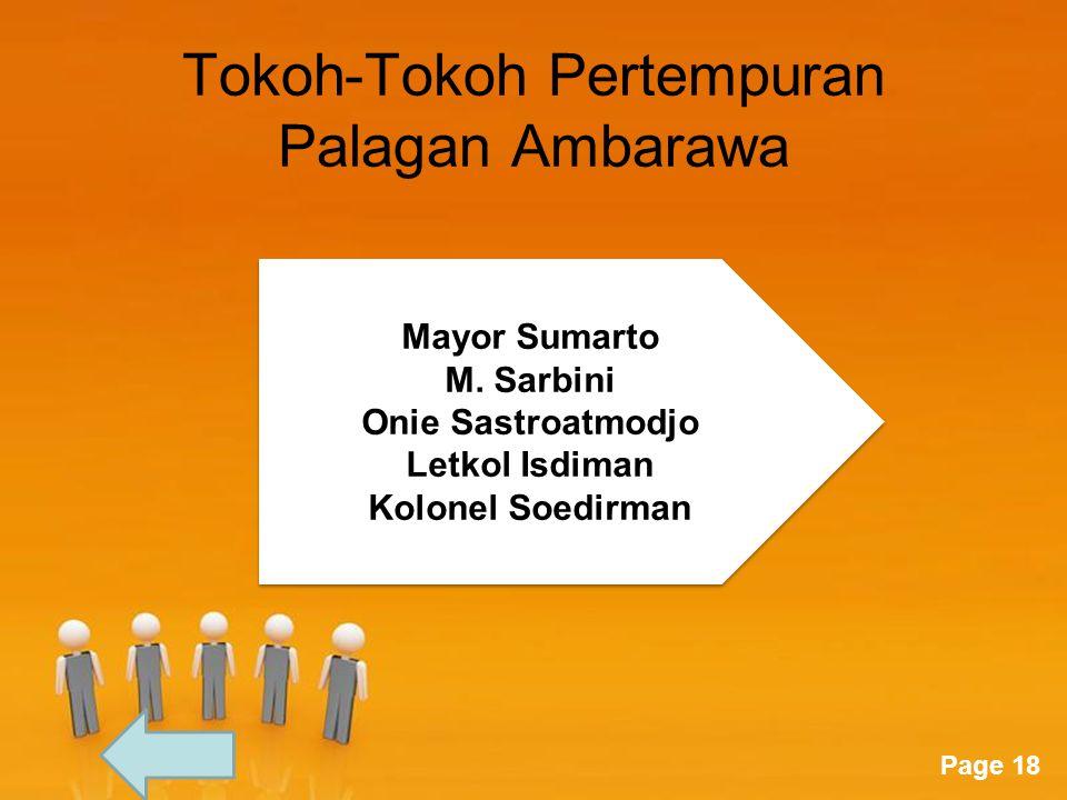 Page 18 Tokoh-Tokoh Pertempuran Palagan Ambarawa Mayor Sumarto M. Sarbini Onie Sastroatmodjo Letkol Isdiman Kolonel Soedirman Mayor Sumarto M. Sarbini