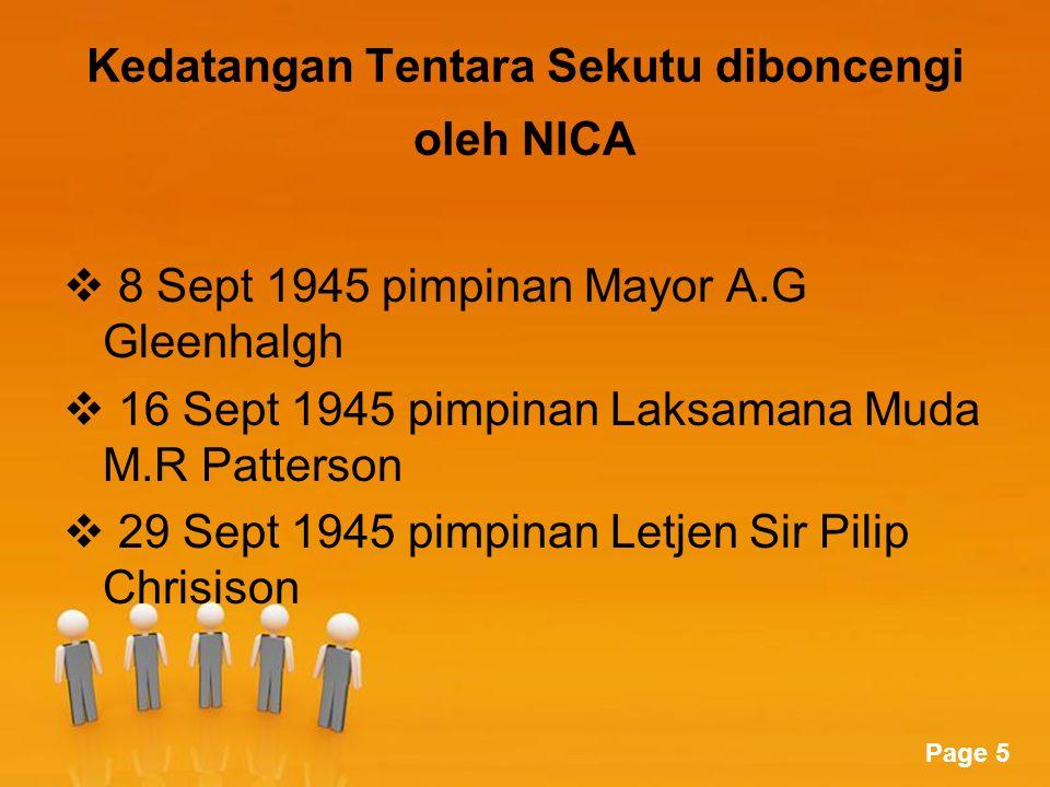 Page 5 Kedatangan Tentara Sekutu diboncengi oleh NICA  8 Sept 1945 pimpinan Mayor A.G Gleenhalgh  16 Sept 1945 pimpinan Laksamana Muda M.R Patterson