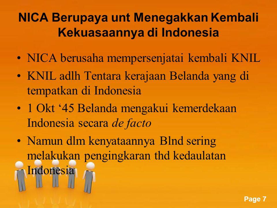 Page 7 NICA Berupaya unt Menegakkan Kembali Kekuasaannya di Indonesia NICA berusaha mempersenjatai kembali KNIL KNIL adlh Tentara kerajaan Belanda yan