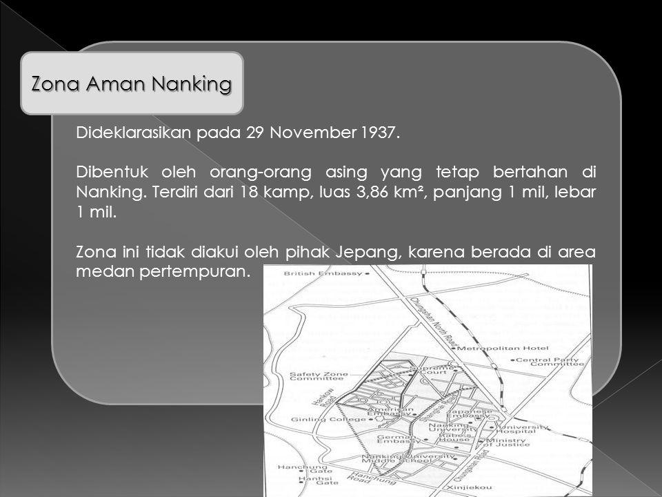 Dideklarasikan pada 29 November 1937. Dibentuk oleh orang-orang asing yang tetap bertahan di Nanking. Terdiri dari 18 kamp, luas 3,86 km², panjang 1 m