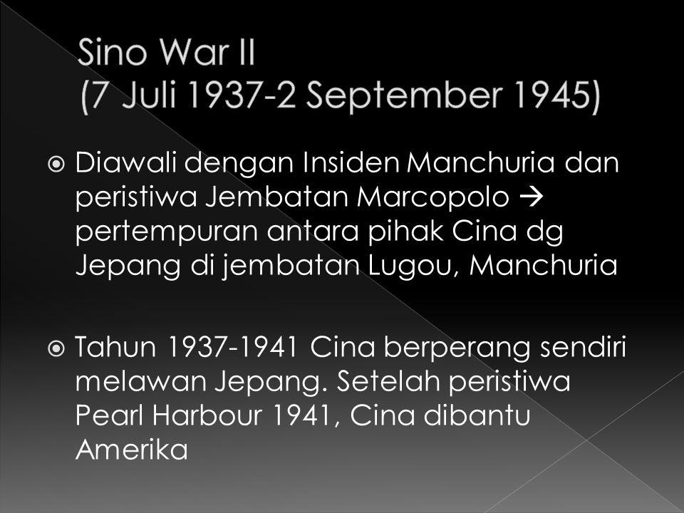  Diawali dengan Insiden Manchuria dan peristiwa Jembatan Marcopolo  pertempuran antara pihak Cina dg Jepang di jembatan Lugou, Manchuria  Tahun 193