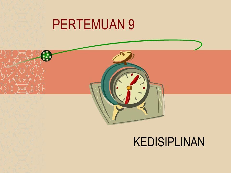 PERTEMUAN 9 KEDISIPLINAN